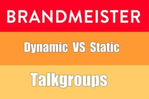 Dynamic Talkgroup and Static Talkgroup on Brandmeister  doloremque