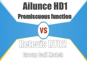 Ailunce HD1 Promiscuous Function vs Retevis RT82 Group Match function doloremque
