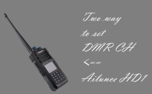 How to program DMR channel on Ailunce HD1 for newbie doloremque