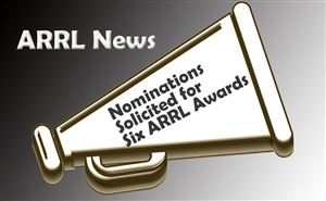 ARRL News--Nominations Solicited for Six ARRL Awards doloremque