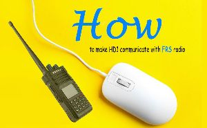How to Program HD1 to Communicate with FRS radio? doloremque