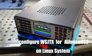 How to configure WSJTX for Ailunce HS2 on Linux System doloremque