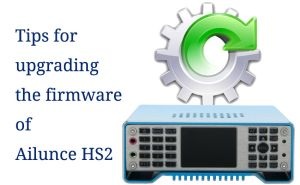 Tips for upgrading the firmware of Ailunce HS2 doloremque
